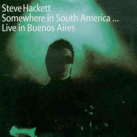 Steve Hackett > Somewhere In South America