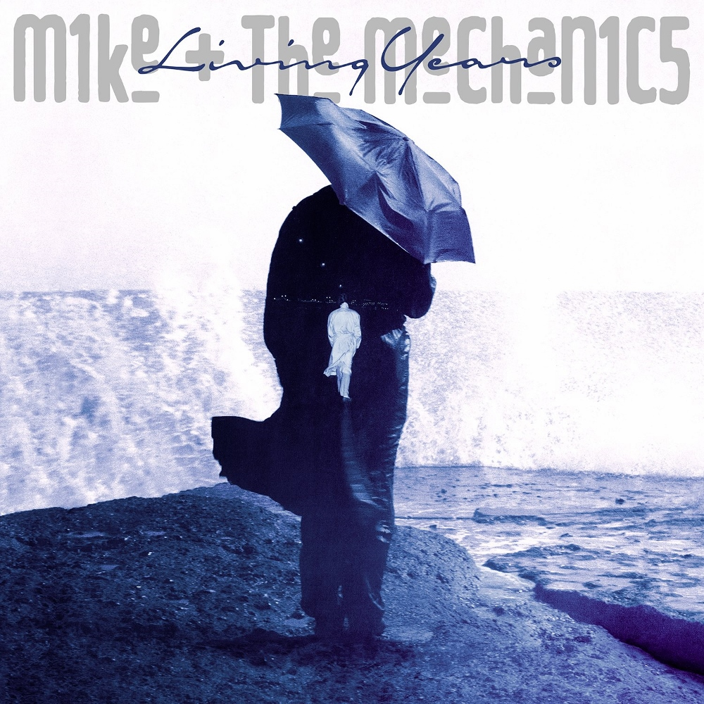 Mike & The Mechanics > The Living Years