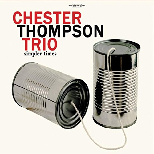 Chester Thompson Trio > Simpler Times